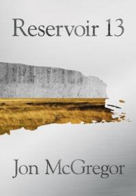 6 jon mcgregor - reservoir 13