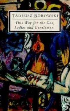 this_way_for_the_gas_ladies_and_gentlemen_tadeuz_borowski-e1437425913227